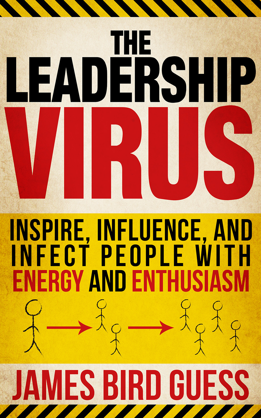 Leadership Virus: Inspire, Influence, and Infect People with Energy and Enthusiasm