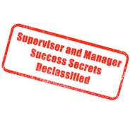 (Past Webinar) Success Secrets for New Supervisors and Managers: The First 60 days